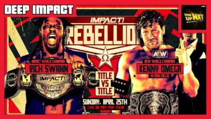 DEEP IMPACT 4/25/21: IMPACT Rebellion 2021 Review