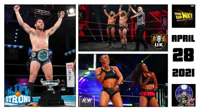 SITD 4/28/21: NJPW Strong Champ Crowned, NXT UK Team Reunite