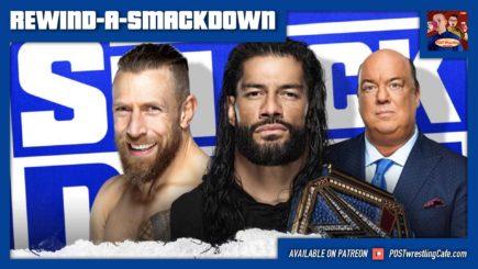 REWIND-A-SMACKDOWN 4/30/21: Daniel Bryan vs. Roman Reigns