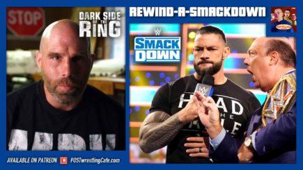 REWIND-A-SMACKDOWN 5/14/21: Backlash Go-Home, Nick Gage DSOTR