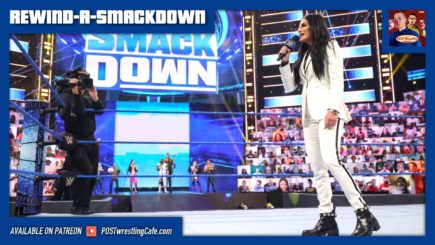 REWIND-A-SMACKDOWN 5/21/21: WWE returning to live events