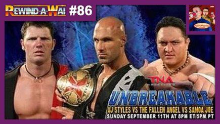 REWIND-A-WAI #86: TNA Unbreakable (2005)