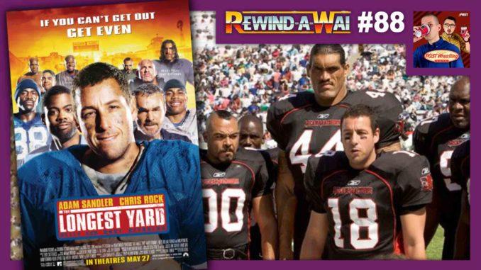 REWIND-A-WAI #88: The Longest Yard (2005 film)
