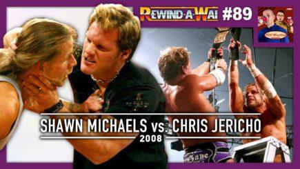 REWIND-A-WAI #89: Shawn Michaels vs. Chris Jericho 2008