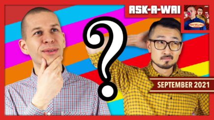 ASK-A-WAI: Ask Us Anything! (September 2021)
