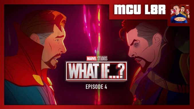 """MCU L8R: What If… Ep. 4 """"Doctor Strange Lost His Heart?"""""""