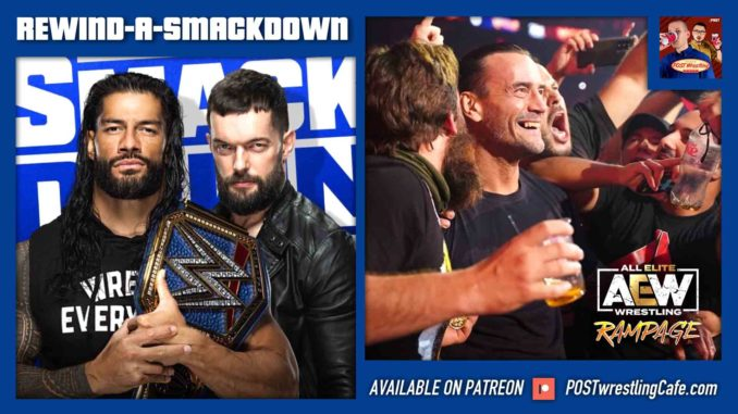 REWIND-A-SMACKDOWN 9/3/21: Daffney, AEW Rampage, Reigns vs Balor