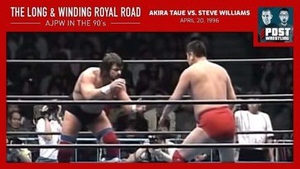 L&WRR #15: Akira Taue Vs. Steve Williams (4/20/96) w/ Joey Bay