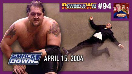 REWIND-A-WAI #94: WWE SmackDown (April 15, 2004)