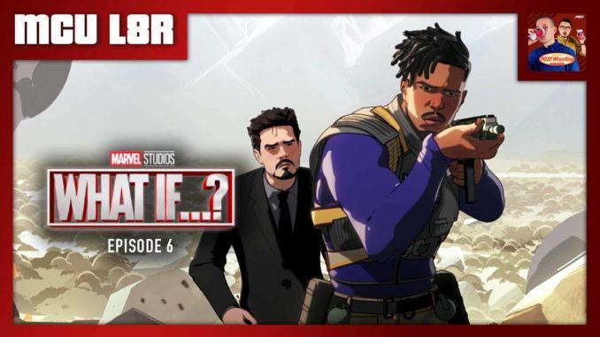 "MCU L8R: What If…? Ep. 6 ""Killmonger Rescued Tony Stark?"" (w/ PWTcast)"