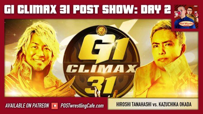 G1 Climax 31 POST Show: Day 2 – Hiroshi Tanahashi vs. Kazuchika Okada