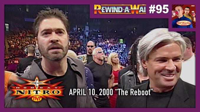 "REWIND-A-WAI #95: WCW Nitro (April 10, 2000) ""The Reboot"""