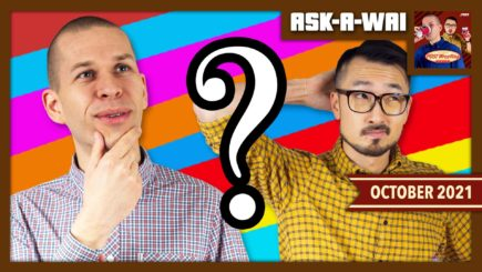 ASK-A-WAI: Ask Us Anything! (October 2021)