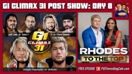 G1 Climax 31 POST Show: Day 8 / Rhodes to the Top, AEW ratings [Free]