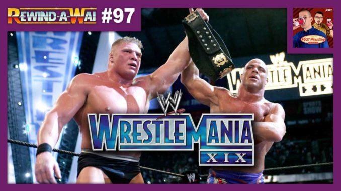 REWIND-A-WAI #97: WWE WrestleMania 19