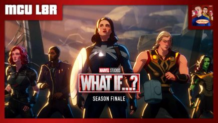 MCU L8R: What If…? Ep. 9 Season Finale (w/ Nate Milton & Rich Fann)