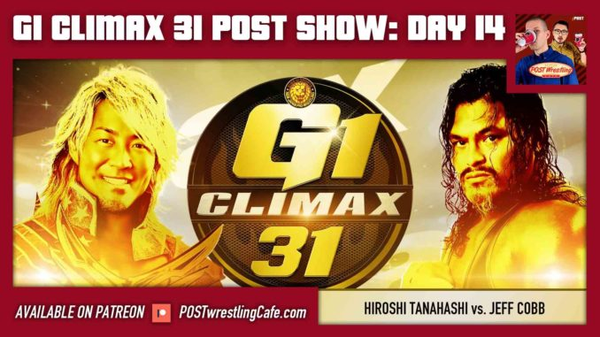 G1 Climax 31 POST Show: Day 14 – Hiroshi Tanahashi vs. Jeff Cobb